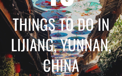 THINGS TO DO IN LIJIANG, YUNNAN, CHINA