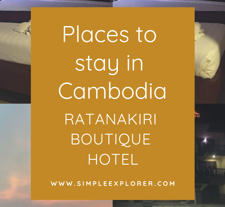 PLACES TO STAY IN CAMBODIA: RATANAKIRI BOUTIQUE HOTEL