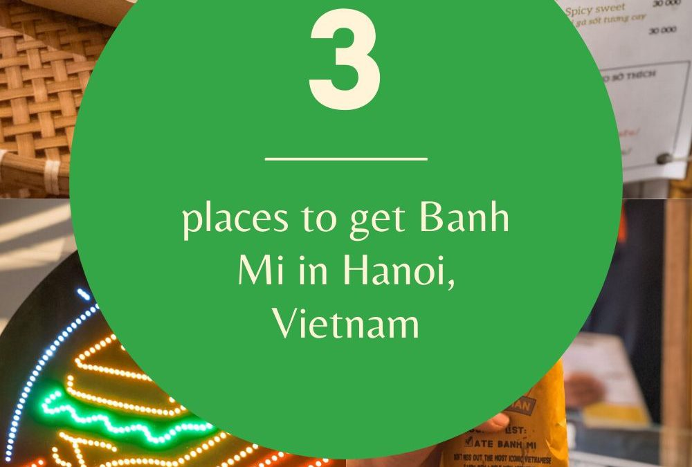 3 PLACES TO GET BANH MI IN HANOI, VIETNAM