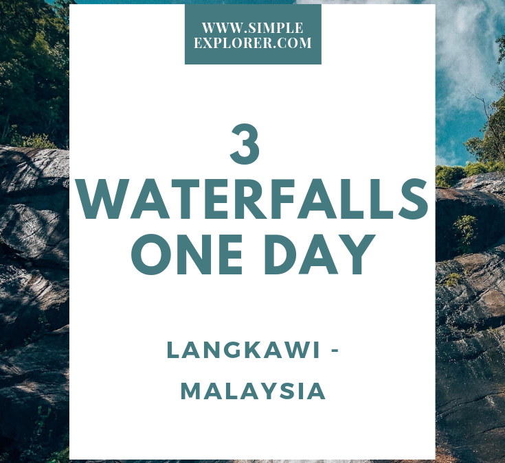 3 WATERFALLS, ONE DAY – LANGKAWAI, MALAYSIA