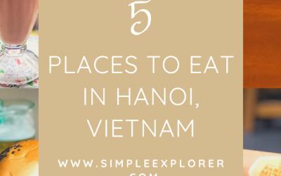 5 PLACES TO EAT IN HANOI, VIETNAM