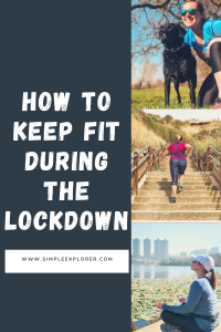 HOW TO KEEP FIT DURING THE LOCKDOWN