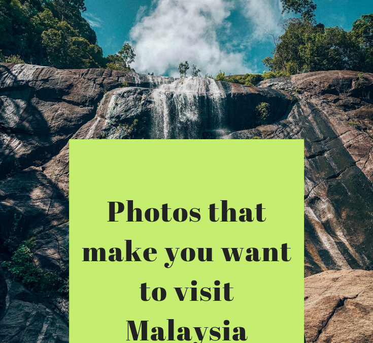 PHOTOS THAT MAKE YOU WANT TO GO TO MALAYSIA IMMEDIATELY