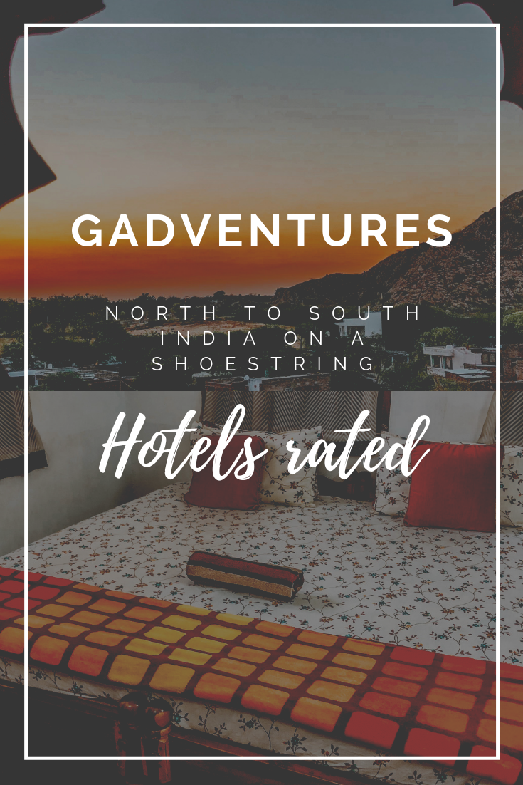 Title: GADVENTURES NORTH TO SOUTH INDIA ON A SHOESTRING - HOTELS RATED over two photos, one of sunset and one of a bed with traditional blanket and pillows on