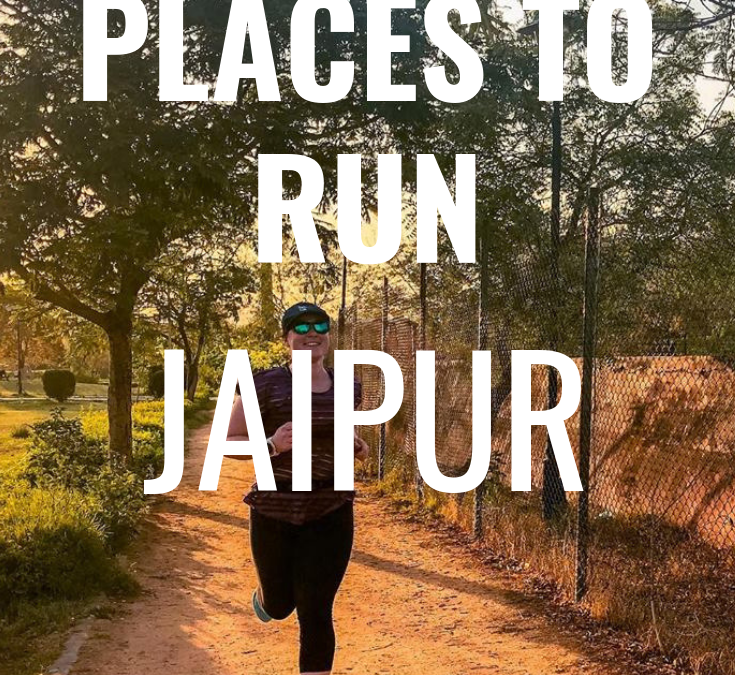 WHERE TO RUN – JAIPUR